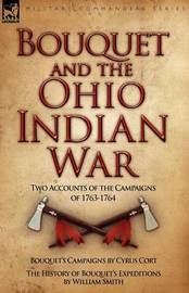 Bouquet & the Ohio Indian War by Cyrus Cort