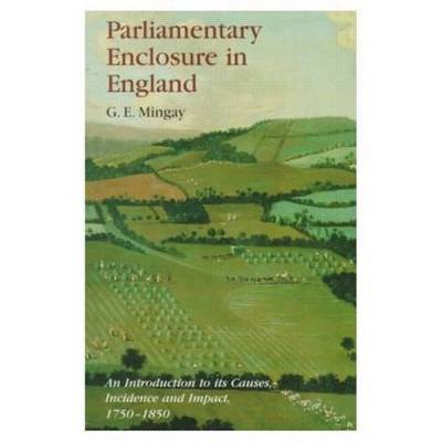 Parliamentary Enclosure in England by Gordon E. Mingay image