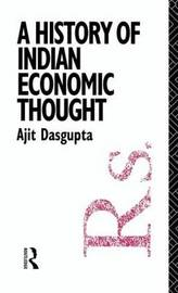 A History of Indian Economic Thought by Ajit K. Dasgupta image