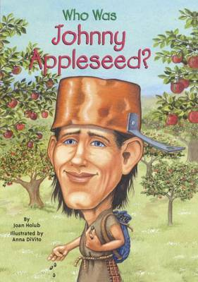 Who Was Johnny Appleseed? by Joan Holub image
