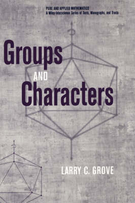 Groups and Characters by Larry C. Grove