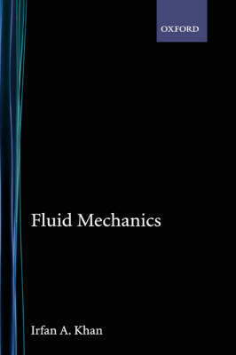 Fluid Mechanics by Irfan A. Khan image