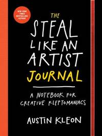 The Steal Like An Artist Logbook by Austin Kleon