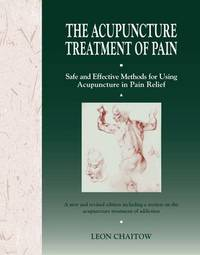 The Acupuncture Treatment of Pain by Leon Chaitow image