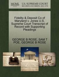 Fidelity & Deposit Co of Maryland V. Jones U.S. Supreme Court Transcript of Record with Supporting Pleadings by George B Rose