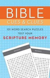 Bible Cues and Clues: 101 Word Search Puzzles Test Your Scripture Memory by Compiled by Barbour Staff
