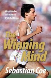 The Winning Mind: What it Takes to Become a True Champion by Sebastian Coe