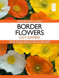 Greenfingers Guides: Border Flowers by Lucy Summers image
