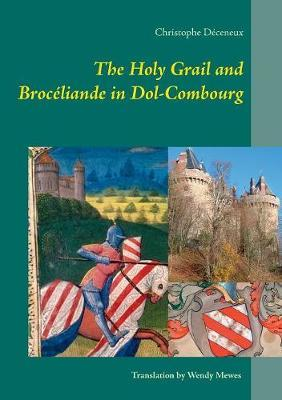 The Holy Grail and Broceliande in Dol-Combourg by Christophe Deceneux