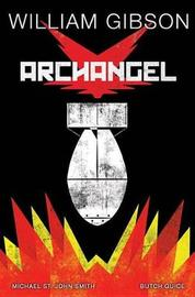 William Gibson's Archangel by William Gibson