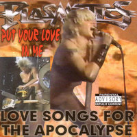 Put Your Love In Me: Love Songs For The Apocalypse by Plasmatics