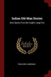 Indian Old-Man Stories by Frank Bird Linderman image