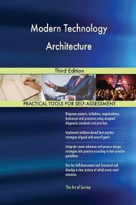 Modern Technology Architecture Third Edition by Gerardus Blokdyk