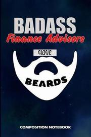Badass Finance Advisors Have Beards by M Shafiq