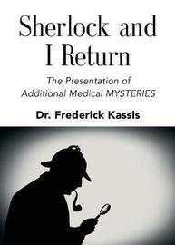 Sherlock and I Return by Frederick Kassis