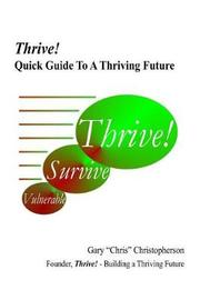 """Thrive! - Quick Guide to a Thriving Future by Gary """"Chris"""" Christopherson"""