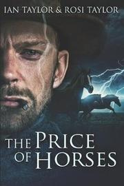 The Price Of Horses by Rosi Taylor