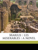 Marius: Les Miserables: A Novel by Victor Hugo