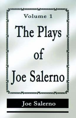 The Plays of Joe Salerno: Volume 1 by Joe Salerno (Australian National University and Saint Louis University)