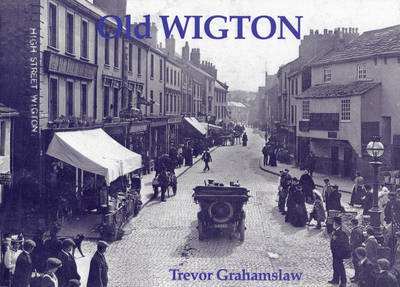 Old Wigton by Trevor Grahamslaw