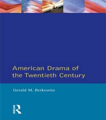 American Drama of the Twentieth Century by Gerald M. Berkowitz image