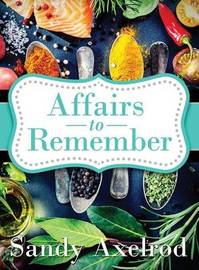 Affairs to Remember by Sandy Axelrod