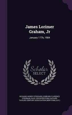James Lorimer Graham, Jr by Richard Henry Stoddard