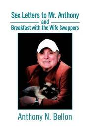 Sex Letters to Mr. Anthony and Breakfast with the Wife Swappers: Breakfast with the Wife Swappers by Anthony N Bellon