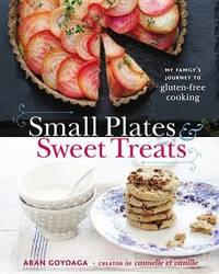 Small Plates and Sweet Treats by Aran Goyoaga