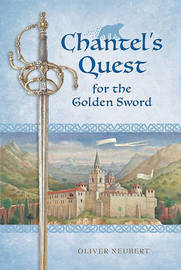 Chantel's Quest for the Golden Sword by Oliver Neubert image