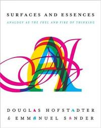 Surfaces and Essences by Douglas R Hofstadter