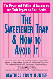 Sweetener Trap and How to Avoid it by Beatrice Trum Hunter