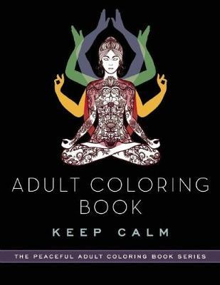 Adult Coloring Book: Keep Calm by Adult Coloring Books