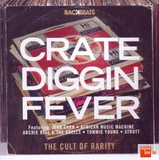 "Crate Digging Fever –70""s And 80""s Rare Groove Gems by Various Artists"