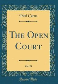 The Open Court, Vol. 24 (Classic Reprint) by Paul Carus image