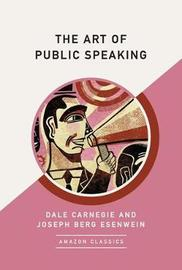 The Art of Public Speaking (AmazonClassics Edition) by Dale Carnegie