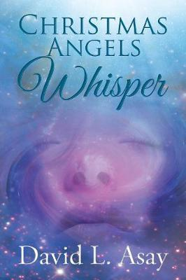 Christmas Angels Whisper by David L Asay image