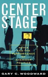 Center Stage by Gary C Woodward