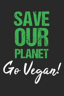 Safe Our Planet Go Vegan! by Vegetarian Notebooks image