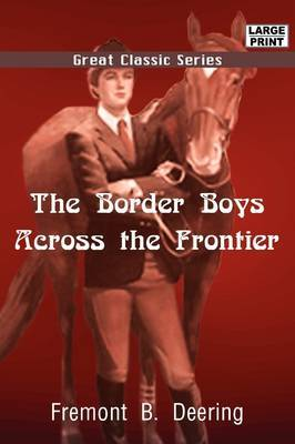 The Border Boys Across the Frontier by Freemont B. Deering image