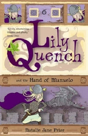 Lily Quench and the Hand of Manuelo by Natalie Jane Prior image