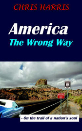 America The Wrong Way by Chris Harris