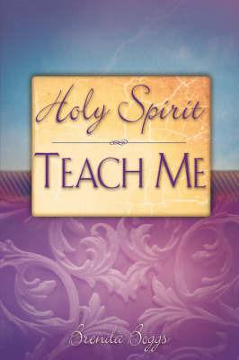 Holy Spirit, Teach Me by Brenda Boggs