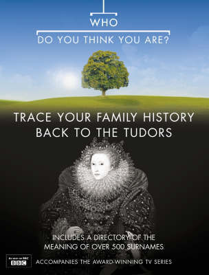 """""""Who Do You Think You Are?"""": Trace Your Family History Back to the Tudors: Bk. 3 by Anton Gill image"""