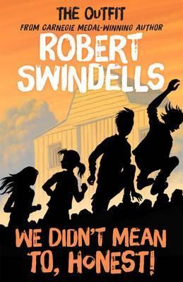 We Didn't Mean To, Honest by Robert Swindells