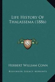 Life History of Thalassema (1886) by Herbert William Conn