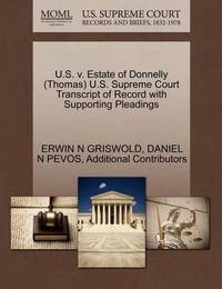 U.S. V. Estate of Donnelly (Thomas) U.S. Supreme Court Transcript of Record with Supporting Pleadings by Erwin N. Griswold
