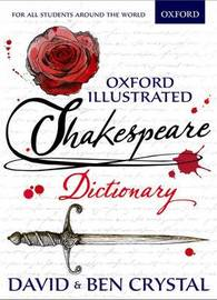 Oxford Illustrated Shakespeare Dictionary by David Crystal