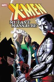 X-men: Mutant Massacre by Chris Claremont