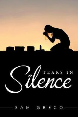 Tears in Silence by Sam Greco